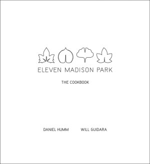 Eleven Madison Park: The Cookbook ($60) by Daniel Humm and Will Guidara