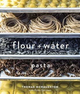 Flour + Water: Pasta ($35) by Thomas McNaughton