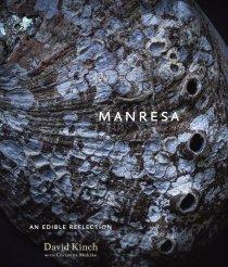 Manresa: An Edible Reflection ($50) by David Kinch and Christine Muhlke