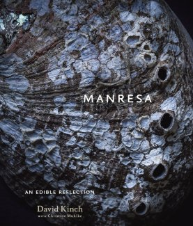 Manresa: An Edible Reflection ($50) by David Kinch and Christine Muhlke