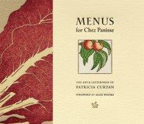Menus For Chez Panisse ($40) by Patricia Curtan