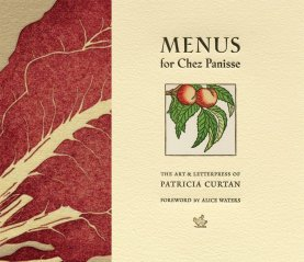 Menus For Chez Panisse ($40) by Patricia Curtan