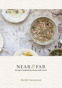 Near & Far: Recipes Inspired by Home and Travel ($30) by Heidi Swanson