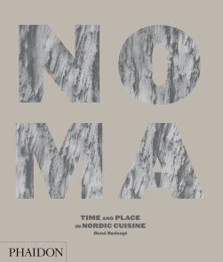 Noma: Time and Place in Nordic Cuisine ($60) by René Redzepi